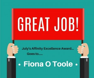 July Affinity Excellence Award Fiona O Toole